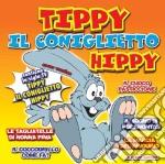 TIPPY IL CONIGLIETTO HIPPY cd musicale di ARTISTI VARI