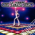 Febbre Del Sabato Sera (La) (Cover Version) cd musicale di ARTISTI VARI