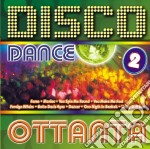 Disco Dance Ottanta #02 cd musicale di ARTISTI VARI