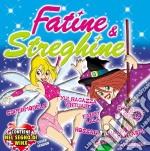 FATINE & STREGHINE cd musicale di ARTISTI VARI