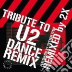 U2 - Tribute To - Dance Remix cd musicale