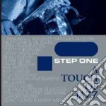 STEP ONE - A TOUCH OF JAZZ cd musicale di ARTISTI VARI