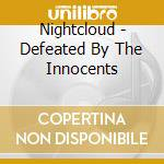 Defeated by the innocents cd musicale di Nightcloud