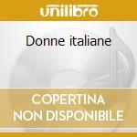 Donne italiane cd musicale di Rivoltelle Le