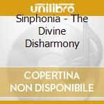 Sinphonia - The Divine Disharmony cd musicale