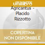 Agricantus - Placido Rizzotto cd musicale di AGRICANTUS