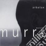 Marcello Murru - Arbatax cd musicale di MURRU MARCELLO