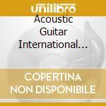 Acoustic Guitar International Meeting - Best Of Vol. 1 cd musicale di AA.VV.