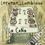 Lorenzo Lambiase - La Cena cd musicale di Lorenzo Lambiase