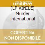 (LP VINILE) Murder international lp vinile di Lo-fi