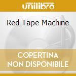 RED TAPE MACHINE cd musicale di ANONIMA SOUND - LTD