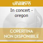 In concert - oregon cd musicale