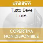 TUTTO DEVE FINIRE cd musicale di LA SECONDA GENESI