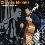 Charles Mingus - Lionel'S Sessions cd musicale di Charles Mingus