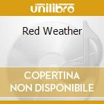 RED WEATHER cd musicale di LEIGH STEPHENS (BLUE
