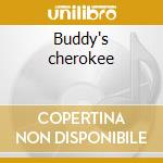 Buddy's cherokee cd musicale