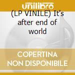 (LP VINILE) It's after end of world lp vinile