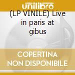(LP VINILE) Live in paris at gibus lp vinile