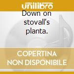 Down on stovall's planta. cd musicale