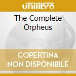 THE COMPLETE ORPHEUS cd musicale di ORPHEUS
