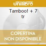 Tamboo! + 7 tr cd musicale di Les baxter & his orc