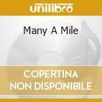 MANY A MILE cd musicale di SAINTE-MARIE BUFFY