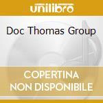DOC THOMAS GROUP cd musicale di THOMAS DOC GROUP