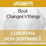 BOUT CHANGES'N'THINGS cd musicale di ANDERSEN ERIC