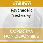 PSYCHEDELIC YESTERDAY cd musicale di SHIVA'S HEADBAND