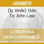 (LP VINILE) ODE TO JOHN LAW lp vinile di STONE THE CROWS