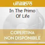 IN THE PRIMO OF LIFE cd musicale di SHIVA'S HEADBAND