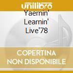YAERNIN' LEARNIN' LIVE'78 cd musicale di TOAD