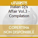 Italian Dj's Affair Vol.3 - Compilation cd musicale di ARTISTI VARI
