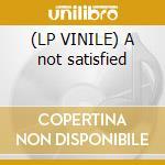 (LP VINILE) A not satisfied lp vinile di Astroboys