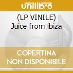 (LP VINILE) Juice from ibiza lp vinile di Chicken skin project