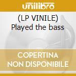 (LP VINILE) Played the bass lp vinile di Spring No