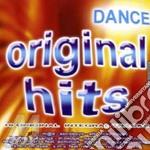 Artisti Vari - Dance Original Hits cd musicale di ARTISTI VARI