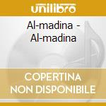 Al-madina - Al-madina cd musicale