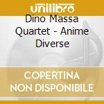 Dino Massa Quartet - Anime Diverse cd musicale di MASSA DINO QUARTET