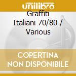 GRAFFITI ITALIANI 70/80 cd musicale di AA.VV.