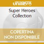 SUPER HEROES COLLECTION cd musicale di AA.VV.