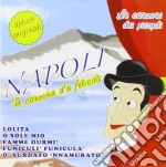 NAPOLI: A CANZONA D'A FELICITA' cd musicale di AA.VV.