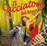 IL CACCIATORE DEL BOSCO cd musicale di AA.VV.