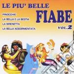 Le piu' belle fiabe vol.2 cd musicale di Artisti Vari