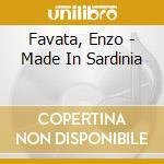 Favata, Enzo - Made In Sardinia cd musicale di Enzo Favata
