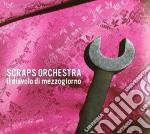 Scraps Orchestra - Il Diavolo Di Mezzogiorno cd musicale di Orchestra Scraps