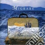 MIGRARE cd musicale di LA MORESCA ANTICA