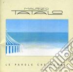 Maurizio Tatalo - Le Parole Che Vorrei cd musicale di Maurizio Tatalo