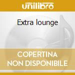 Extra lounge cd musicale