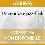 Dma-urban-jazz-funk cd musicale